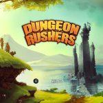 【Switch】「DUNGEON RUSHERS -ダンジョンラッシャーズ-」レビュー。どこか懐かしい、ダンジョン探索RPG!【紹介と感想】
